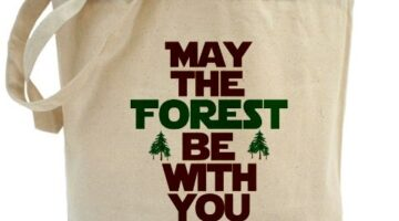 'May The Forest Be With You' Reusable Bag