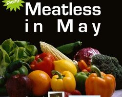 Meatless In May: Reasons To Remove Meat From Your Diet Today!