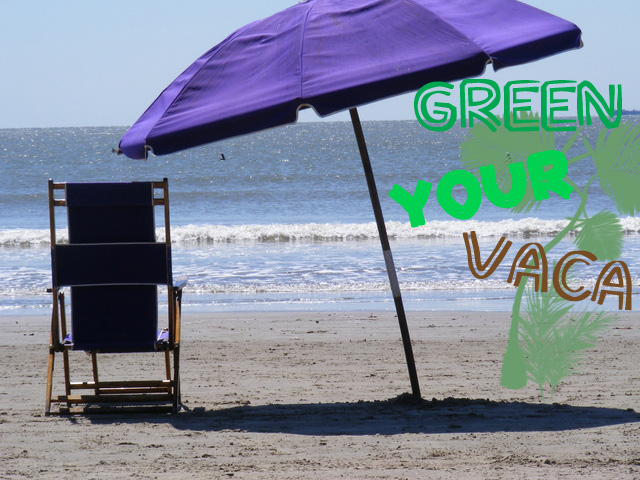 Eco friendly vacation tips 7 easy ways to live green when for Ways to live green